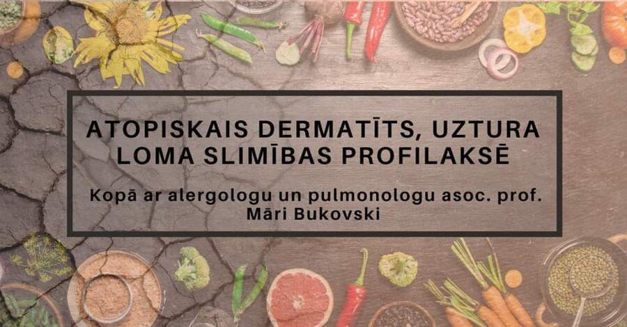 Atopiskais dermatīts, uztura loma slimības profilaksē - tiešsaites seminārs
